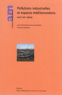 Pollutions industrielles et espaces méditerranéens : XVIIIe-XXIe siècle