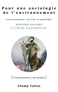Pour une sociologie de l'environnement : environnement, société et politique