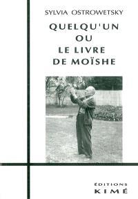 Quelqu'un ou Le livre de Moïshé