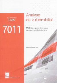Référentiel CNPP 7011 : analyse de vulnérabilité : méthode pour le risque de responsabilité civile