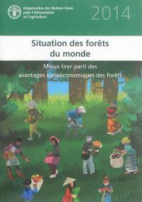 Situation des forêts du monde 2014 : mieux tirer parti des avantages socioéconomiques des forêts