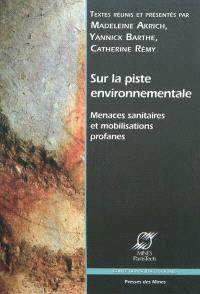 Sur la piste environnementale : menaces sanitaires et mobilisations profanes
