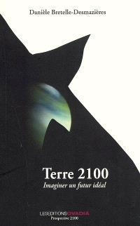 Terre 2100 : imaginer un futur idéal