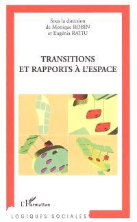 Transitions et rapports à l'espace