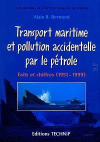 Transport maritime et pollution accidentelle par le pétrole : faits et chiffres (1951-1999)