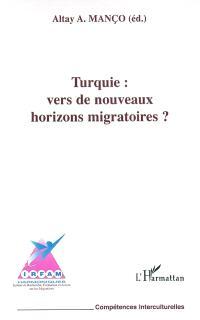Turquie : vers de nouveaux horizons migratoires ?