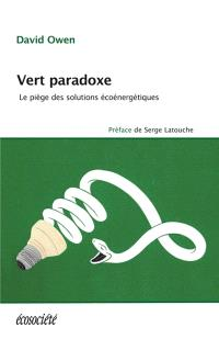 Vert paradoxe  : le piège des solutions écoénergétiques