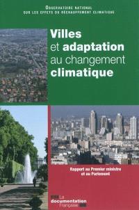 Villes et adaptation au changement climatique : rapport au Premier ministre et au Parlement