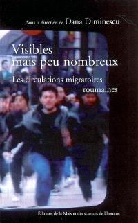 Visibles, mais peu nombreux... : les circulations migratoires roumaines