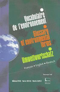 Vocabulaire trilingue de l'environnement = Glossary of Environmental Terms = Umweltwortschatz
