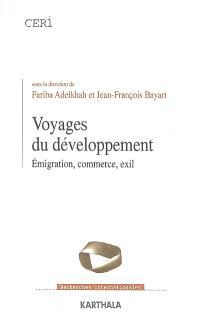 Voyages du développement : émigration, commerce, exil