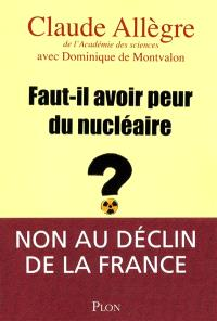 Faut-il avoir peur du nucléaire ?
