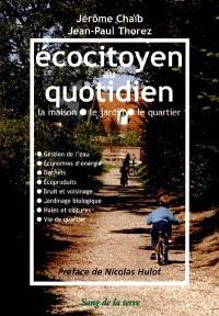 Eco-citoyen au quotidien : ma maison, mon jardin, mon quartier