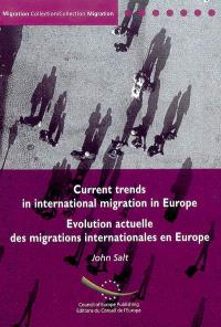 Evolution actuelle des migrations internationales en Europe = Currend trend in international migration in Europe