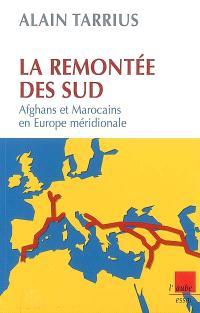 La remontée des Sud : Afghans et Marocains en Europe méridionale