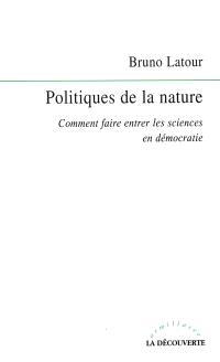Politiques de la nature : comment faire entrer les sciences en démocratie
