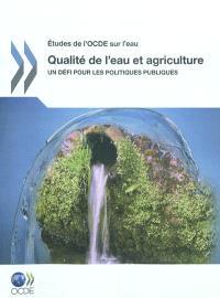 Qualité de l'eau et agriculture : un défi pour les politiques publiques
