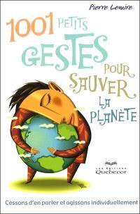 1001 petits gestes pour sauver la planète