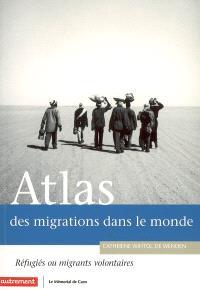 Atlas des migrations internationales : réfugiés ou migrants volontaires