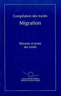 Compilation des traités : migration : résumés et textes des traités