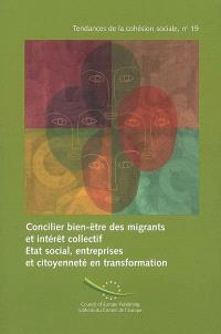 Concilier bien-être des migrants et intérêt collectif : état social, entreprises, citoyenneté en transformation = Reconciling migrant's well-being and the public interest : welfare state, firms and citizenship in transition