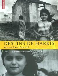 Destins de harkis : aux racines d'un exil
