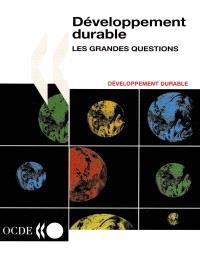 Développement durable : les grandes questions