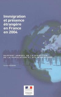 Immigration et présence étrangère en France en 2004