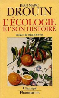 L'écologie et son histoire : réinventer la nature