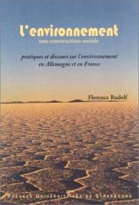 L'environnement, une construction sociale : pratiques et discours sur l'environnement en Allemagne et en France