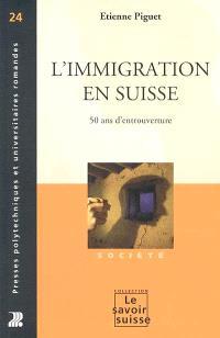 L'immigration en Suisse : cinquante ans d'entrouverture