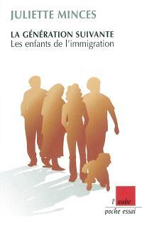 La génération suivante : les enfants de l'immigration