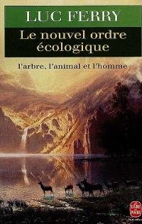 Le Nouvel ordre écologique : l'arbre, l'animal et l'homme