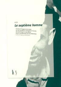 Le septième homme : un livre d'images et de textes sur les travailleurs immigrés en Europe