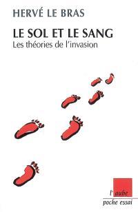 Le sol et le sang : les théories de l'invasion