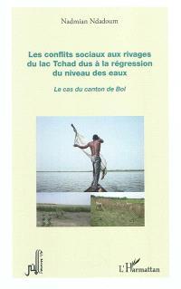 Les conflits sociaux aux rivages du lac Tchad dus à la régression du niveau des eaux : le cas du canton de Bol