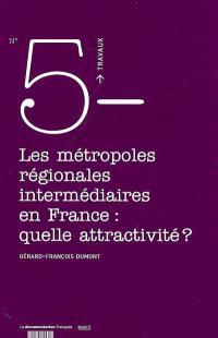Les métropoles régionales intermédiaires en France : quelle attractivité ?