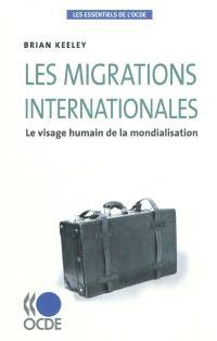 Les migrations internationales : le visage humain de la mondialisation