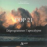 COP 21 : déprogrammer l'apocalypse