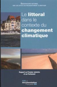 Le littoral dans le contexte du changement climatique : rapport au Premier ministre et au Parlement