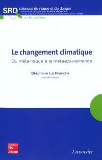 Le changement climatique : du méta-risque à la méta-gouvernance