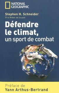 Défendre le climat, un sport de combat