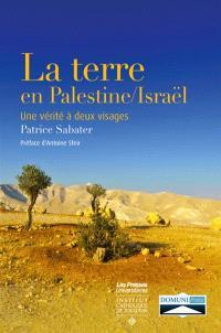 La terre en Palestine-Israël : une vérité à deux visages