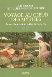 Voyage au coeur des mythes : les mythes comme guides de notre vie