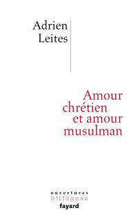 Amour chrétien et amour musulman
