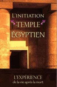 L'initiation du temple égyptien : l'expérience de la vie après la mort