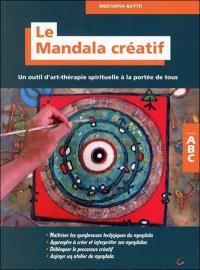 Le mandala créatif : un outil d'art-thérapie spirituelle à la portée de tous