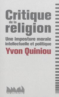Critique de la religion : une imposture morale, intellectuelle et politique