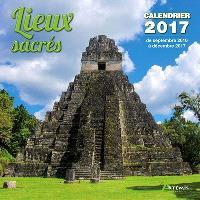 Lieux sacrés : calendrier 2017 : de septembre 2016 à décembre 2017