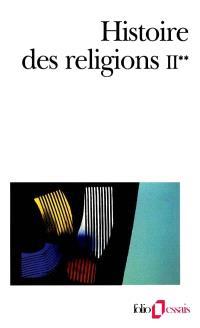Histoire des religions. Volume 2-2, La formation des religions universelles et les religions de salut dans le monde méditerranéen et le Proche-Orient, les religions constituées en Occident et leurs contre-courants
